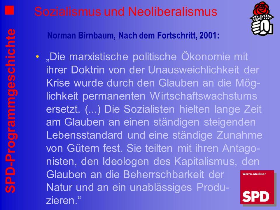 SPD-Programmgeschichte Sozialismus und Neoliberalismus Die marxistische politische Ökonomie mit ihrer Doktrin von der Unausweichlichkeit der Krise wur