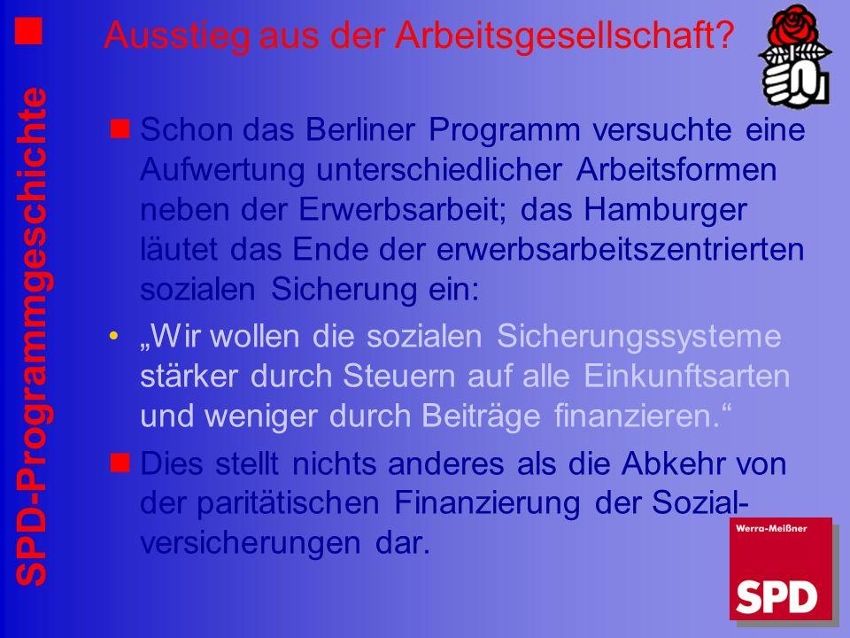 SPD-Programmgeschichte Ausstieg aus der Arbeitsgesellschaft? Schon das Berliner Programm versuchte eine Aufwertung unterschiedlicher Arbeitsformen neb