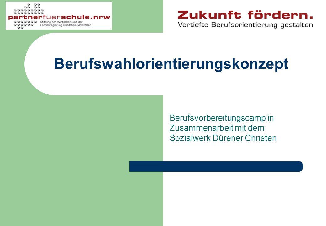 Berufswahlorientierungskonzept Berufsvorbereitungscamp in Zusammenarbeit mit dem Sozialwerk Dürener Christen