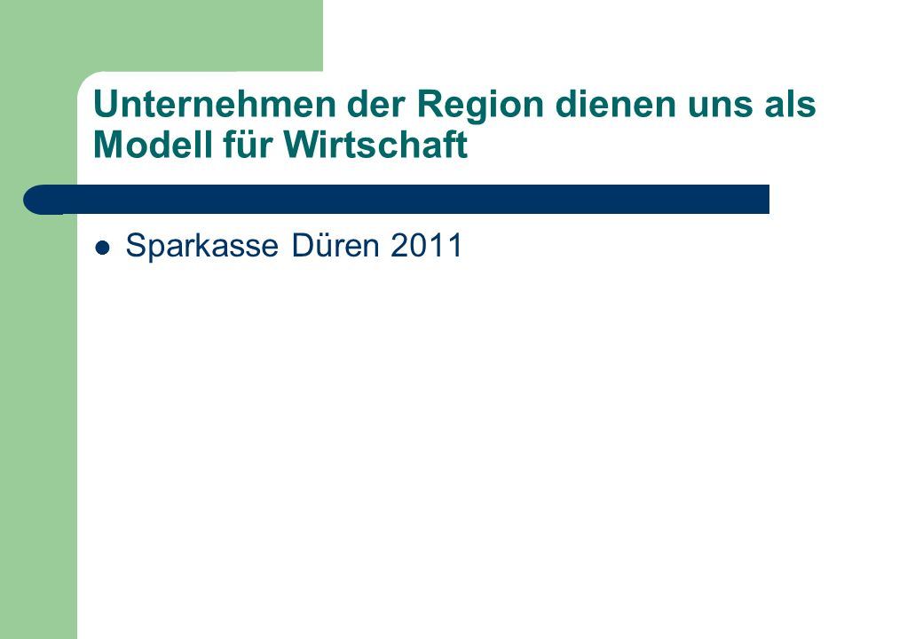 Unternehmen der Region dienen uns als Modell für Wirtschaft Sparkasse Düren 2011