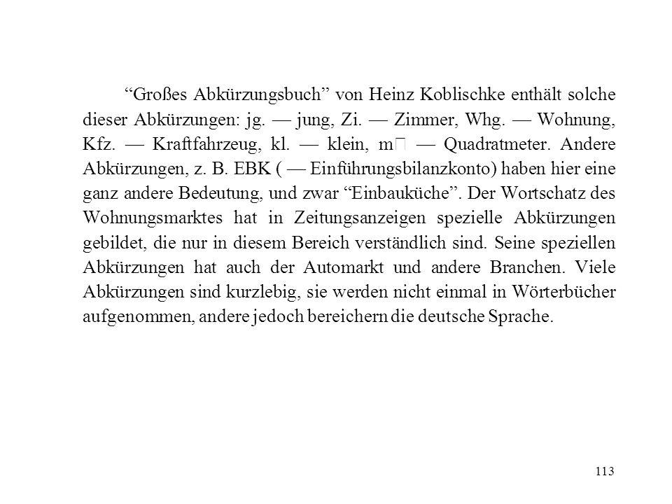 113 Großes Abkürzungsbuch von Heinz Koblischke enthält solche dieser Abkürzungen: jg. jung, Zi. Zimmer, Whg. Wohnung, Kfz. Kraftfahrzeug, kl. klein, m