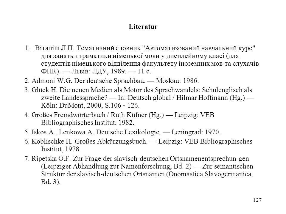 127 Literatur 1. Віталіш Л.П. Тематичний словник