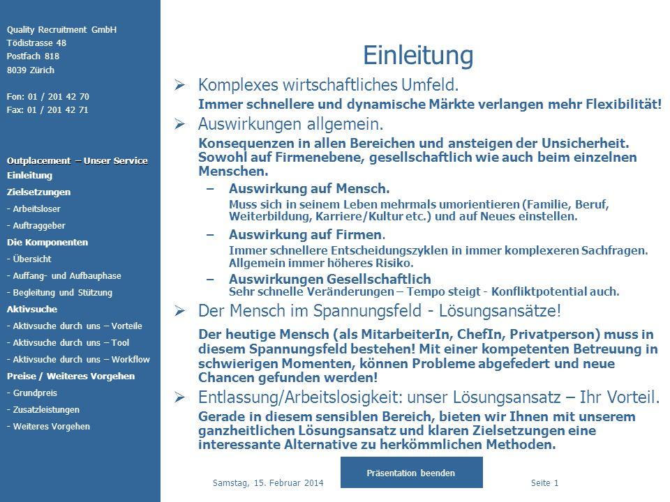 Quality Recruitment GmbH Tödistrasse 48 Postfach 818 8039 Zürich Fon: 01 / 201 42 70 Fax: 01 / 201 42 71 Outplacement – Unser Service Präsentation bee