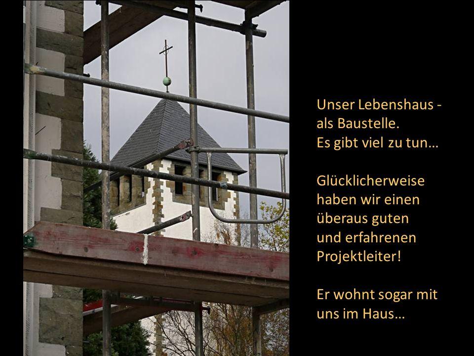 Unser Lebenshaus - als Baustelle.