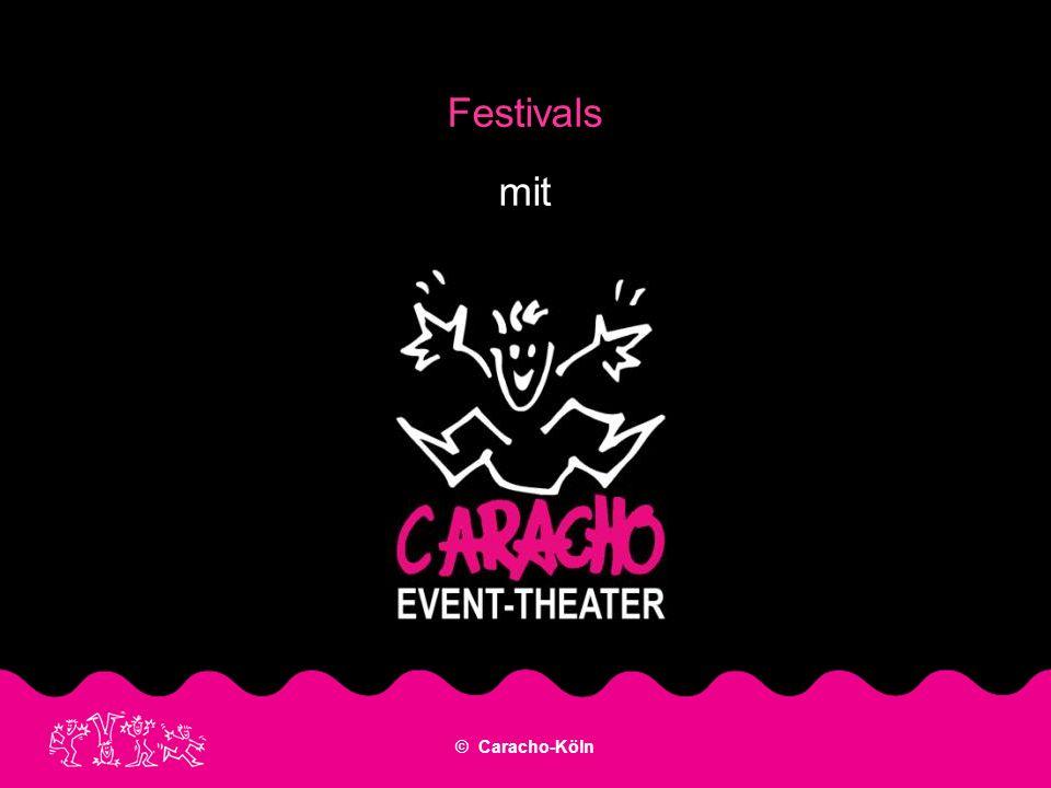 © Caracho-Köln Festivals mit
