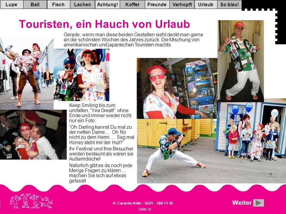 Seite 18 © Caracho-Köln – 0221 – 580 11 38 VerhopftFreundeKofferAchtung!LachenFischUrlaubBallSo blau!Lupe Keep Smiling bis zum umfallen, Yea Great.