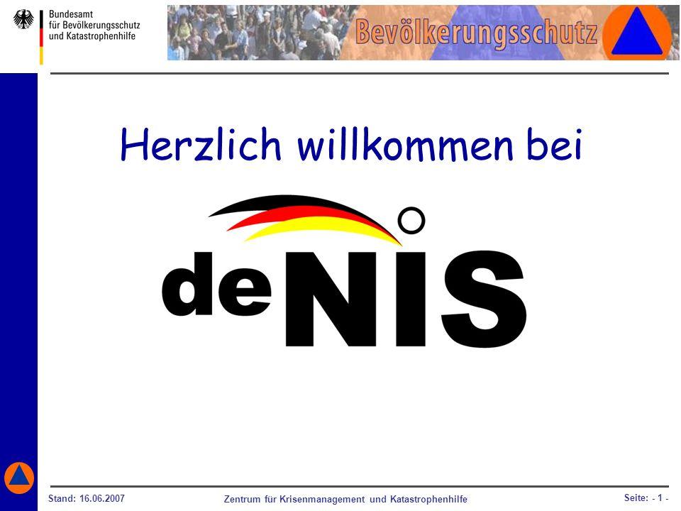 Herzlich willkommen bei Zentrum für Krisenmanagement und Katastrophenhilfe Stand: 16.06.2007 Seite: - 1 -