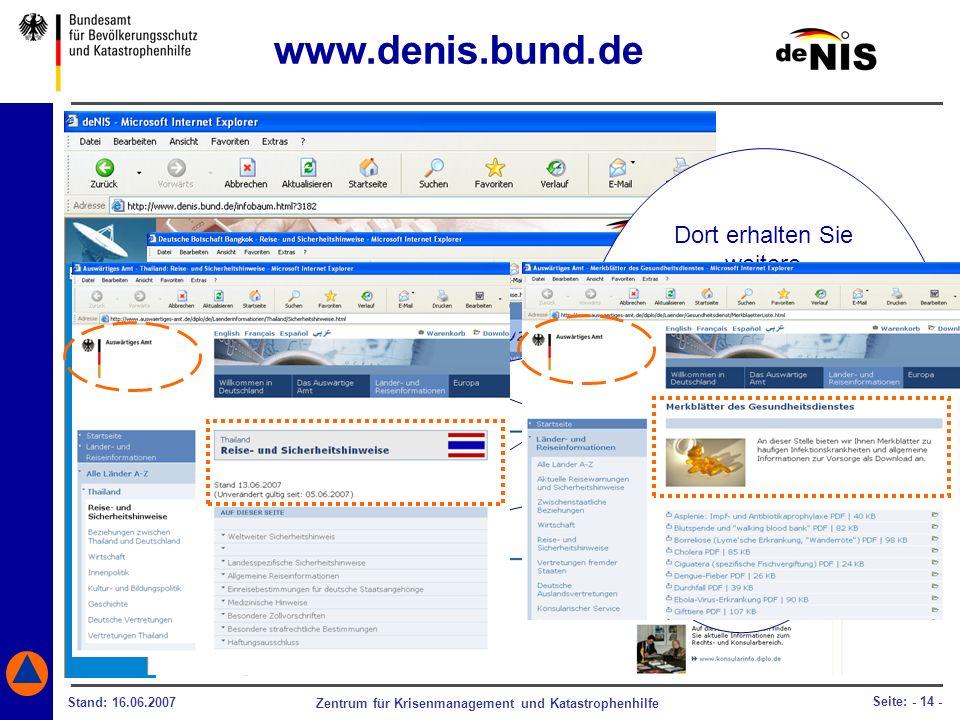 Zentrum für Krisenmanagement und Katastrophenhilfe Stand: 16.06.2007 Seite: - 14 - Dafür ist beispielsweise die Internetseite der Deutschen Botschaft