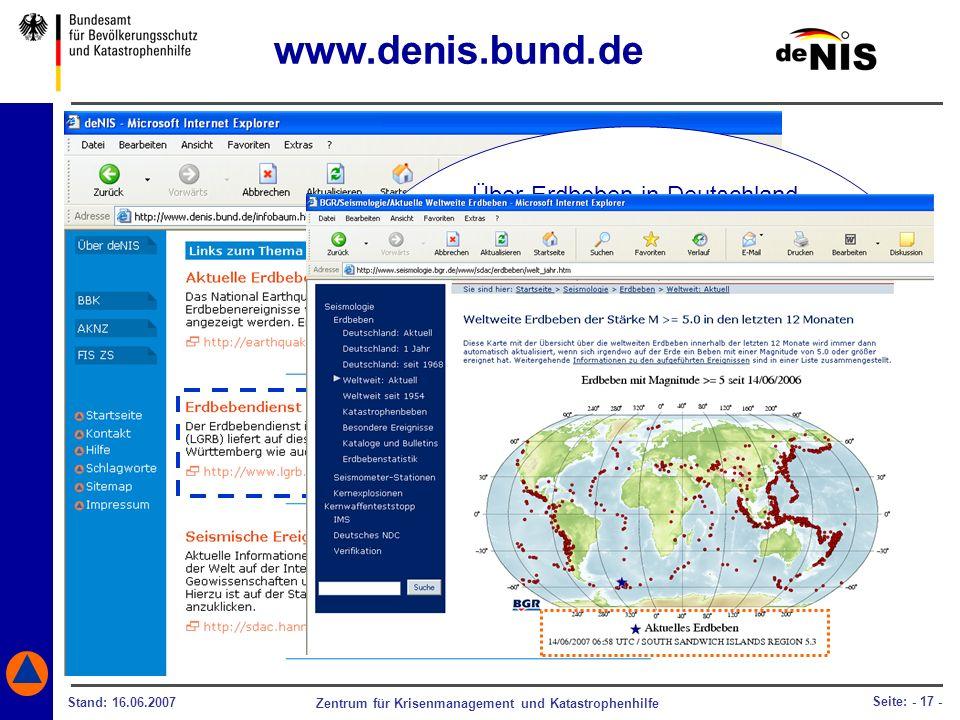 Zentrum für Krisenmanagement und Katastrophenhilfe Stand: 16.06.2007 Seite: - 17 - Über Erdbeben in Deutschland oder weltweit bekommen Sie aktuelle In