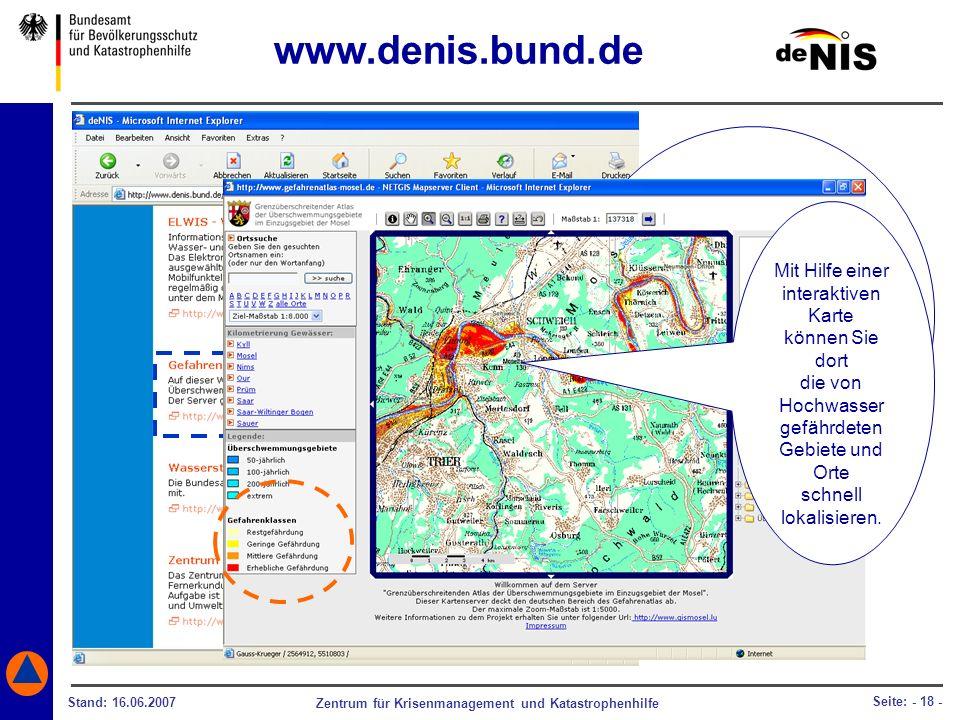 Zentrum für Krisenmanagement und Katastrophenhilfe Stand: 16.06.2007 Seite: - 18 - Ob und wo eine Katastrophe beispielsweise durch Überschwemmungen de
