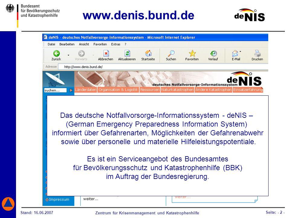 Zentrum für Krisenmanagement und Katastrophenhilfe Stand: 16.06.2007 Seite: - 2 - Das deutsche Notfallvorsorge-Informationssystem - deNIS – (German Em
