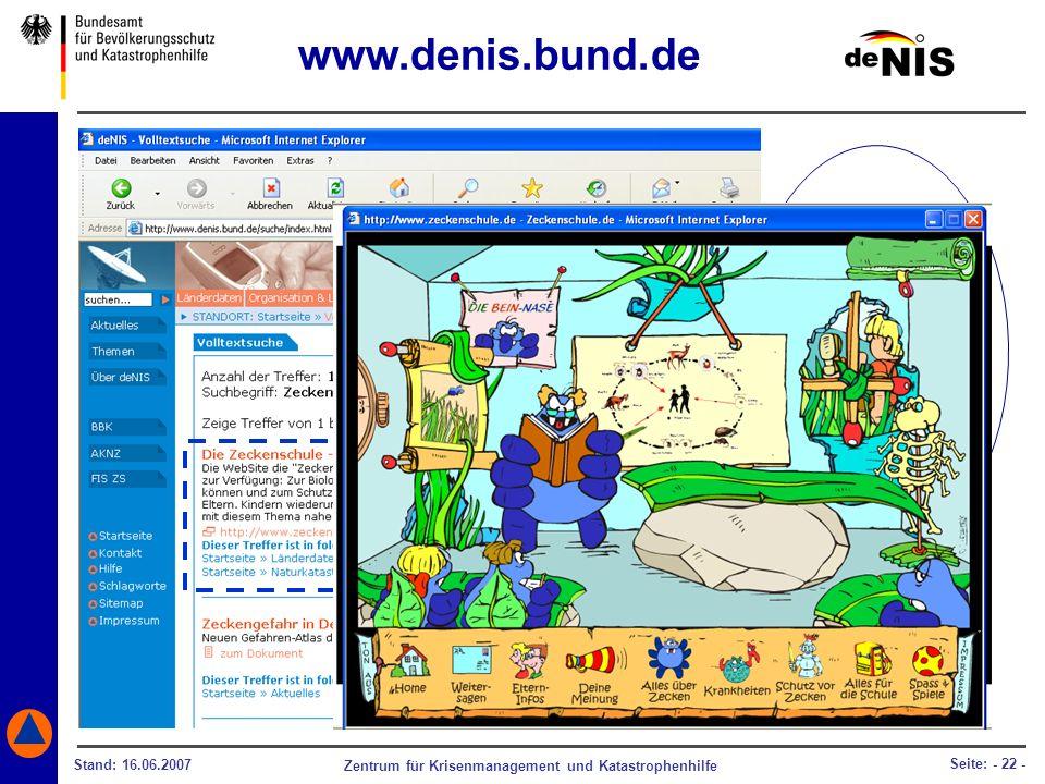 Zentrum für Krisenmanagement und Katastrophenhilfe Stand: 16.06.2007 Seite: - 22 - deNIS hilft Ihnen auch dabei, die Zeckengefahr Ihren Kindern verstä