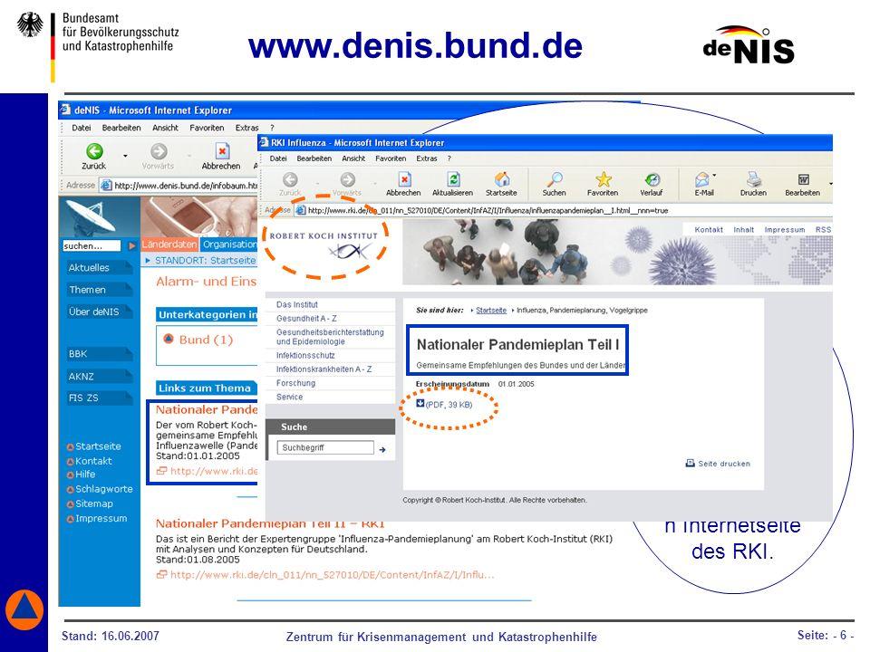 Zentrum für Krisenmanagement und Katastrophenhilfe Stand: 16.06.2007 Seite: - 6 - Bei einer möglichen Influenzawelle können Sie beispielsweise den Nat