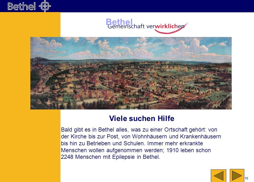 10 Bethel Viele suchen Hilfe Bald gibt es in Bethel alles, was zu einer Ortschaft gehört: von der Kirche bis zur Post, von Wohnhäusern und Krankenhäus