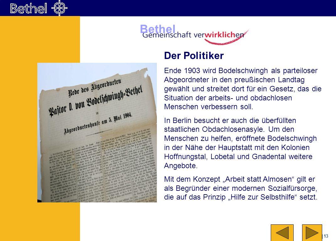 13 Bethel Der Politiker Ende 1903 wird Bodelschwingh als parteiloser Abgeordneter in den preußischen Landtag gewählt und streitet dort für ein Gesetz,