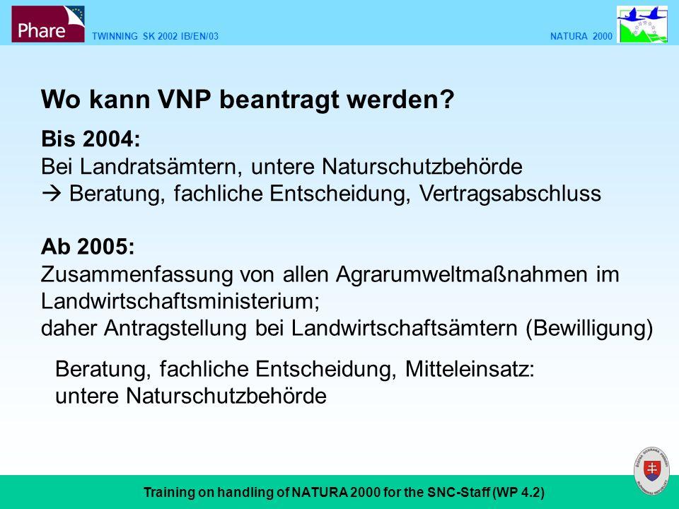 TWINNING SK 2002 IB/EN/03 NATURA 2000 Training on handling of NATURA 2000 for the SNC-Staff (WP 4.2) Bis 2004: Bei Landratsämtern, untere Naturschutzb