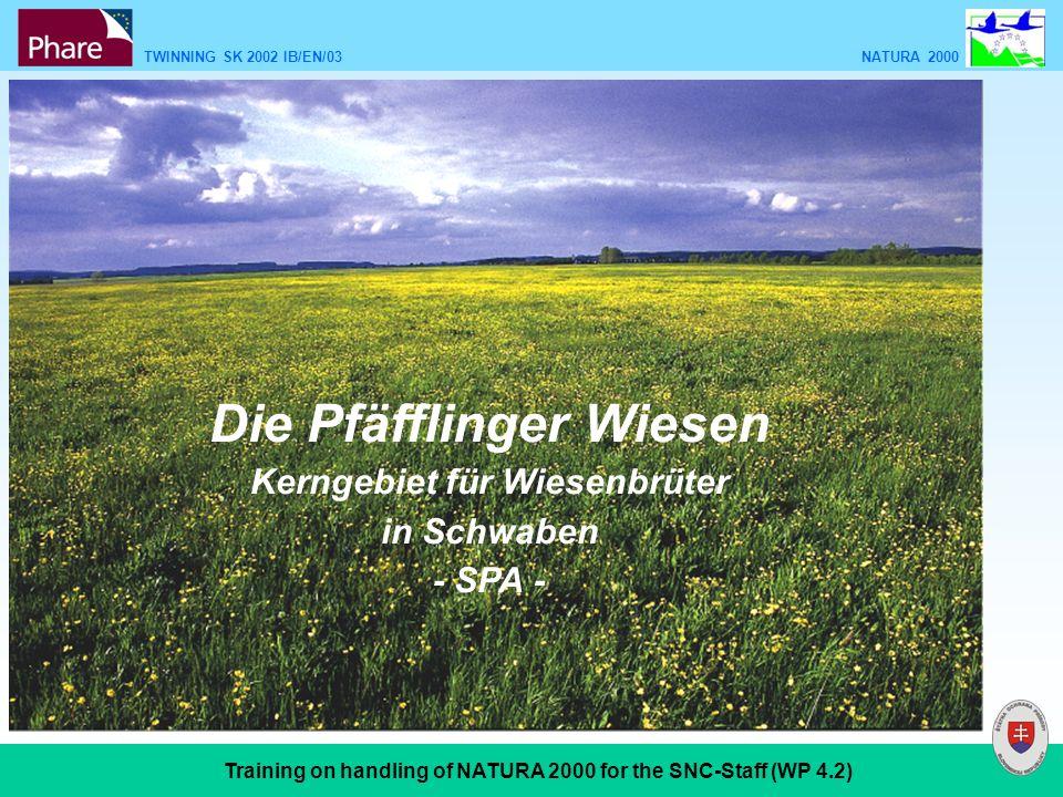 TWINNING SK 2002 IB/EN/03 NATURA 2000 Training on handling of NATURA 2000 for the SNC-Staff (WP 4.2) Die Pfäfflinger Wiesen Kerngebiet für Wiesenbrüte