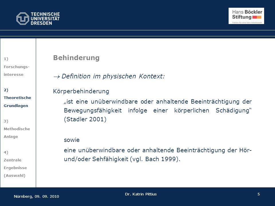 5 1) Forschungs- interesse 2) Theoretische Grundlagen 3) Methodische Anlage 4) Zentrale Ergebnisse (Auswahl) Nürnberg, 09. 09. 2010 Dr. Katrin Pittius