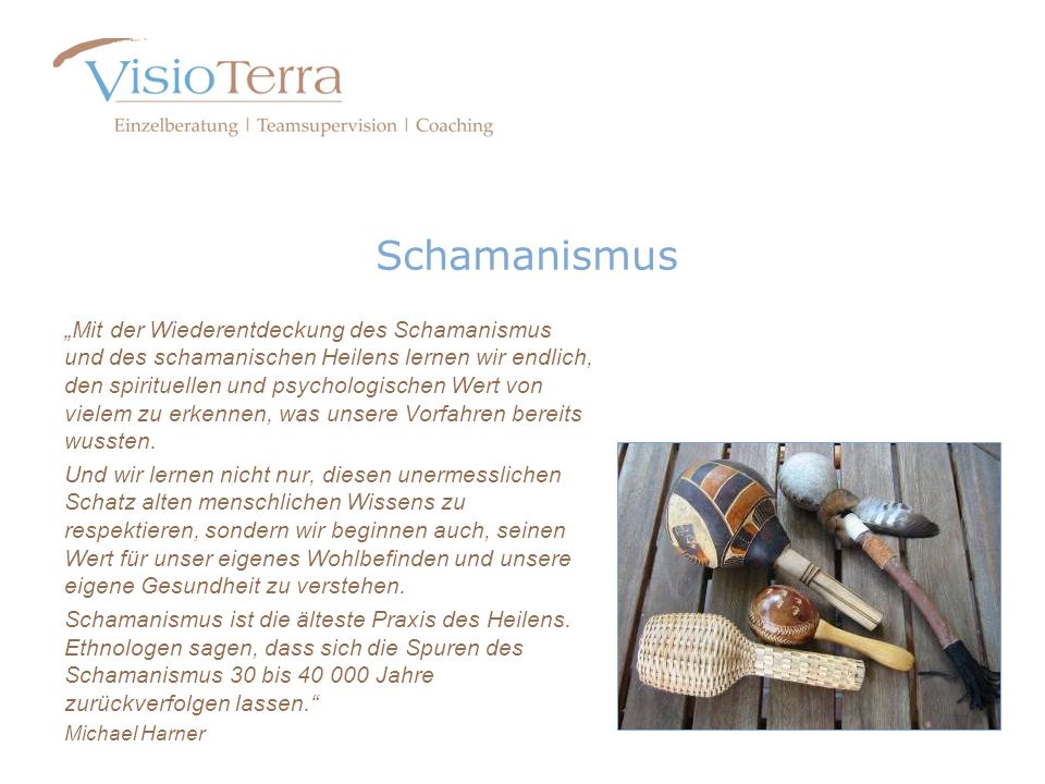 Schamanismus Mit der Wiederentdeckung des Schamanismus und des schamanischen Heilens lernen wir endlich, den spirituellen und psychologischen Wert von