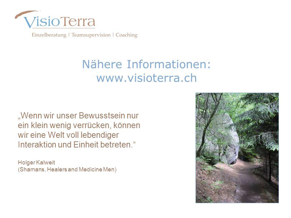 Nähere Informationen: www.visioterra.ch Wenn wir unser Bewusstsein nur ein klein wenig verrücken, können wir eine Welt voll lebendiger Interaktion und