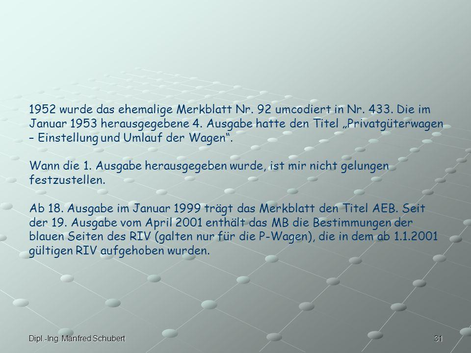 31Dipl.-Ing.Manfred Schubert 1952 wurde das ehemalige Merkblatt Nr.