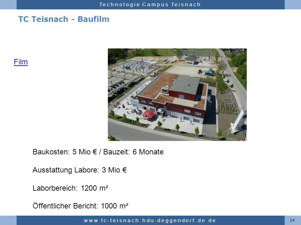 Hochschule für angewandte Wissenschaften Deggendorf Technologie Campus Teisnach TC Teisnach - Baufilm 14 www.tc-teisnach.hdu-deggendorf.de.de Baukoste