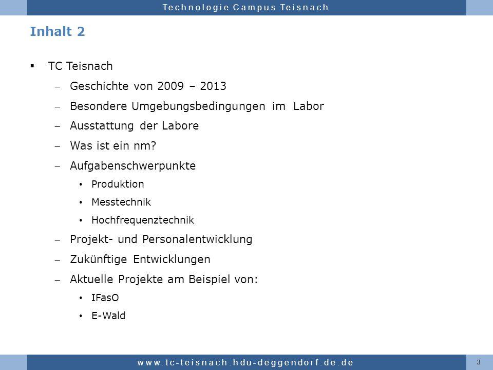 Hochschule für angewandte Wissenschaften Deggendorf Technologie Campus Teisnach Inhalt 2 3 www.tc-teisnach.hdu-deggendorf.de.de TC Teisnach Geschichte