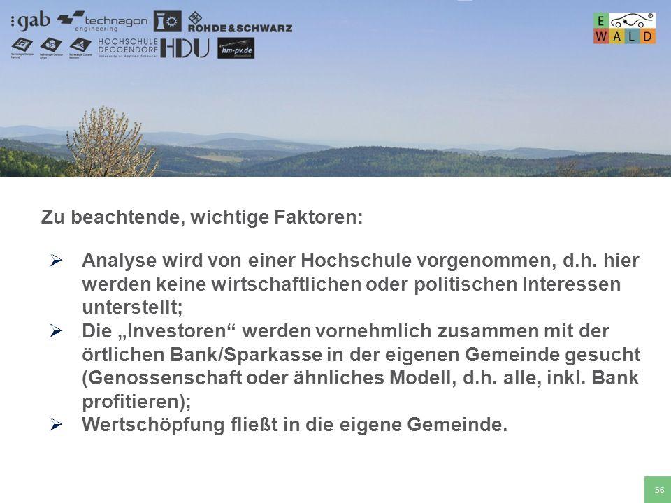 Hochschule für angewandte Wissenschaften Deggendorf 56 Zu beachtende, wichtige Faktoren: Analyse wird von einer Hochschule vorgenommen, d.h. hier werd