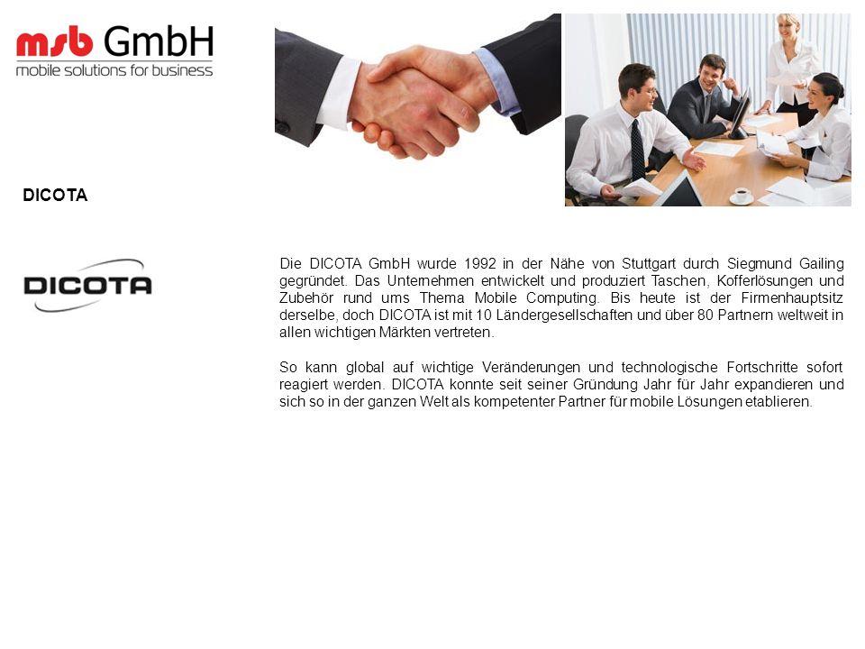 Die DICOTA GmbH wurde 1992 in der Nähe von Stuttgart durch Siegmund Gailing gegründet. Das Unternehmen entwickelt und produziert Taschen, Kofferlösung
