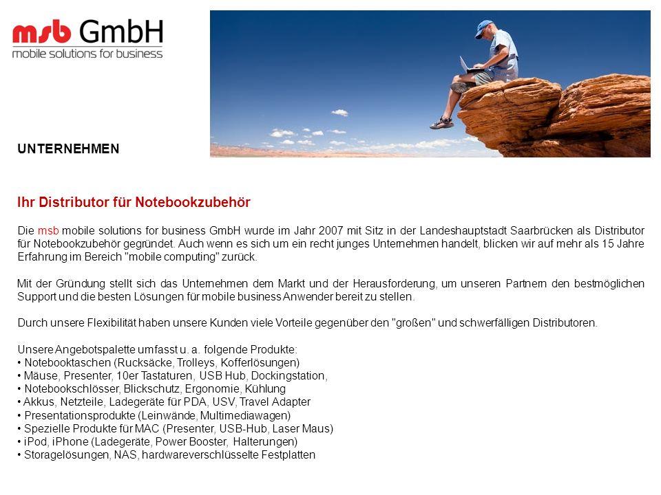 Ihr Distributor für Notebookzubehör Die msb mobile solutions for business GmbH wurde im Jahr 2007 mit Sitz in der Landeshauptstadt Saarbrücken als Distributor für Notebookzubehör gegründet.
