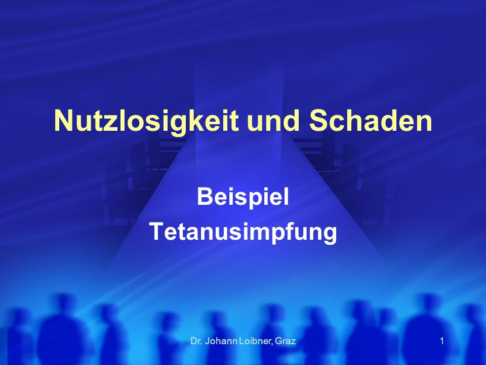 Dr. Johann Loibner, Graz2 Letzte Bastion Furchtbar Krankheit der Kriege Verängstigung Sicherheit