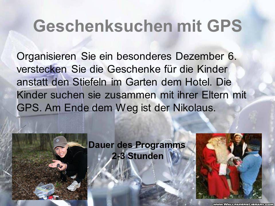 Geschenksuchen mit GPS Organisieren Sie ein besonderes Dezember 6. verstecken Sie die Geschenke für die Kinder anstatt den Stiefeln im Garten dem Hote