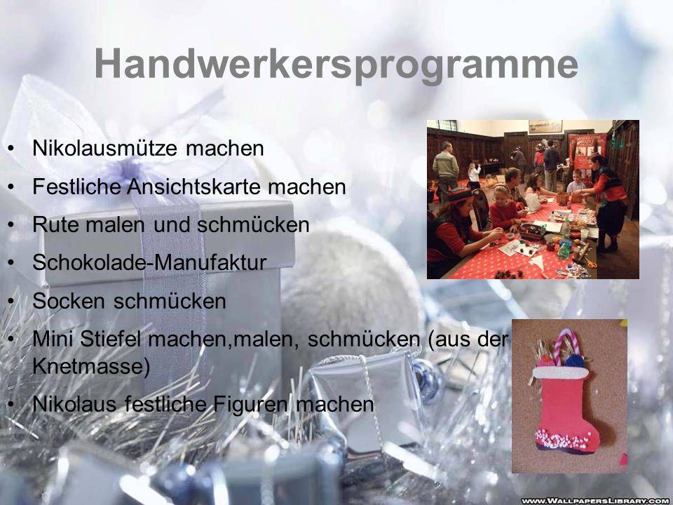 Handwerkersprogramme Nikolausmütze machen Festliche Ansichtskarte machen Rute malen und schmücken Schokolade-Manufaktur Socken schmücken Mini Stiefel
