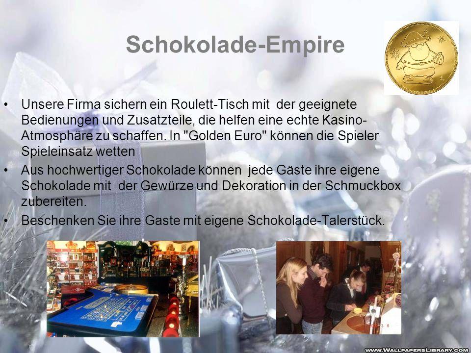 Schokolade-Empire Unsere Firma sichern ein Roulett-Tisch mit der geeignete Bedienungen und Zusatzteile, die helfen eine echte Kasino- Atmosphäre zu sc