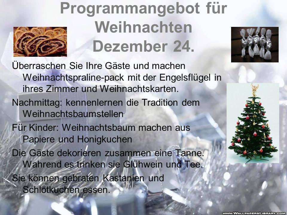Programmangebot für Weihnachten Dezember 24. Überraschen Sie Ihre Gäste und machen Weihnachtspraline-pack mit der Engelsflügel in ihres Zimmer und Wei