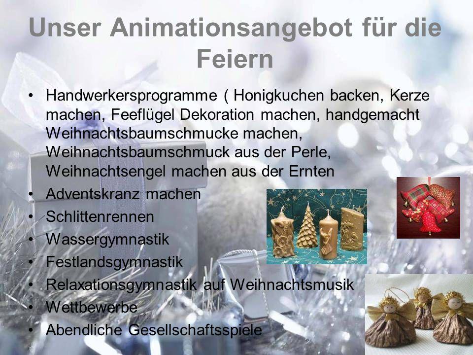 Unser Animationsangebot für die Feiern Handwerkersprogramme ( Honigkuchen backen, Kerze machen, Feeflügel Dekoration machen, handgemacht Weihnachtsbau