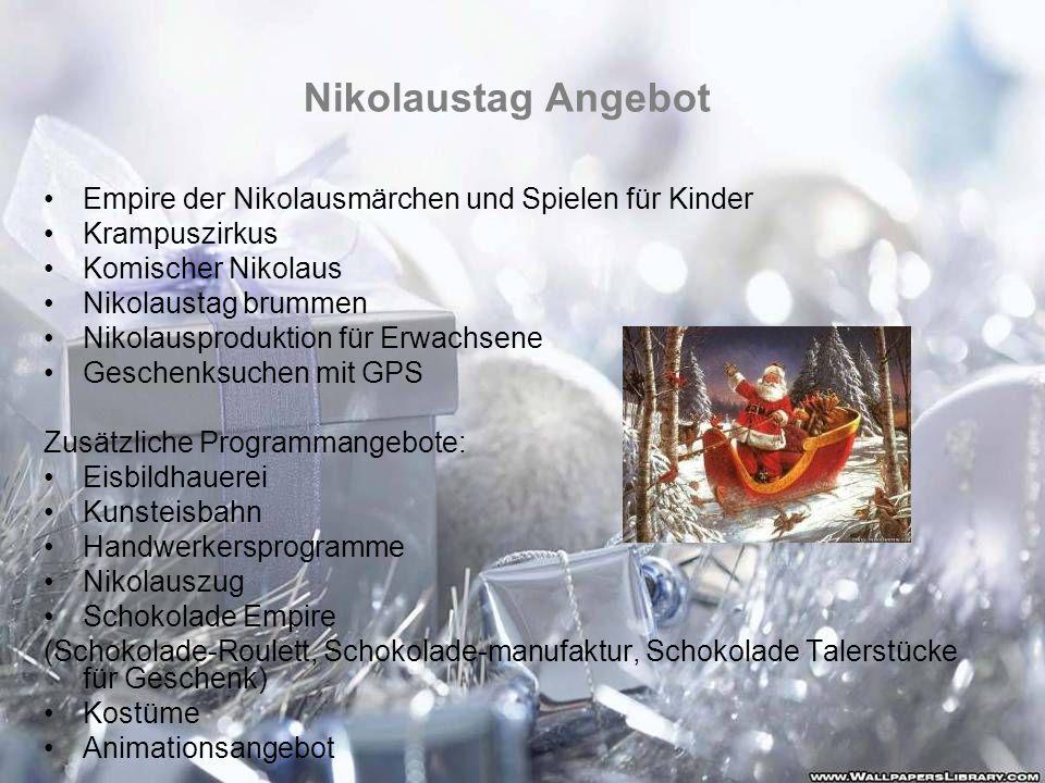 In diesem Jahr besonderes Nikolausangebote mit ganztätiger Programme.