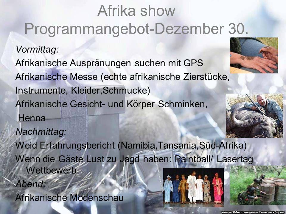 Afrika show Programmangebot-Dezember 30. Vormittag: Afrikanische Auspränungen suchen mit GPS Afrikanische Messe (echte afrikanische Zierstücke, Instru