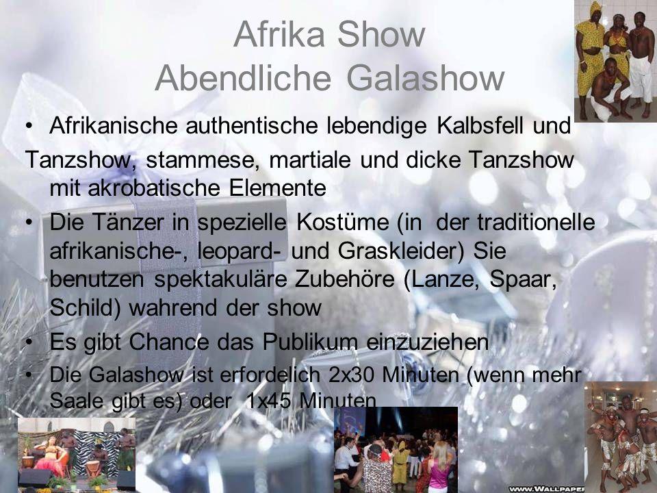 Afrika Show Abendliche Galashow Afrikanische authentische lebendige Kalbsfell und Tanzshow, stammese, martiale und dicke Tanzshow mit akrobatische Ele