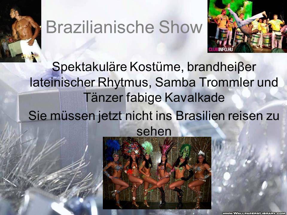 Brazilianische Show Spektakuläre Kostüme, brandheiβer lateinischer Rhytmus, Samba Trommler und Tänzer fabige Kavalkade Sie müssen jetzt nicht ins Bras