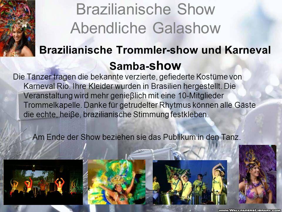 Brazilianische Show Abendliche Galashow Brazilianische Trommler-show und Karneval Samba- show Die Tänzer tragen die bekannte verzierte, gefiederte Kos