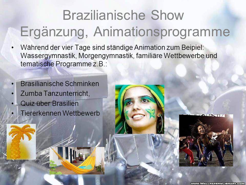 Brazilianische Show Ergänzung, Animationsprogramme Während der vier Tage sind ständige Animation zum Beipiel: Wassergymnastik, Morgengymnastik, famili