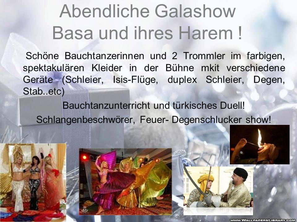 Abendliche Galashow Basa und ihres Harem ! Schöne Bauchtanzerinnen und 2 Trommler im farbigen, spektakulären Kleider in der Bühne mkit verschiedene Ge