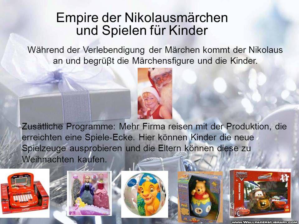 Während der Verlebendigung der Märchen kommt der Nikolaus an und begrüβt die Märchensfigure und die Kinder. Zusätliche Programme: Mehr Firma reisen mi