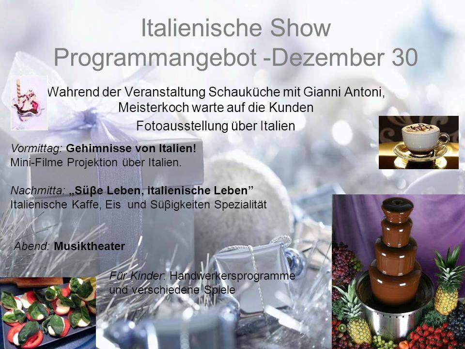 Italienische Show Programmangebot -Dezember 30 Wahrend der Veranstaltung Schauküche mit Gianni Antoni, Meisterkoch warte auf die Kunden Fotoausstellun