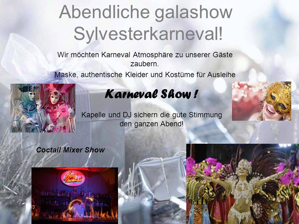 Abendliche galashow Sylvesterkarneval! Wir möchten Karneval Atmosphäre zu unserer Gäste zaubern. Maske, authentische Kleider und Kostüme für Ausleihe