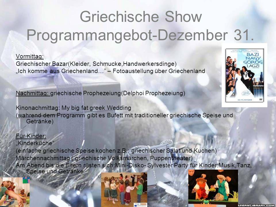 Griechische Show Programmangebot-Dezember 31. Vormittag: Griechischer Bazar(Kleider, Schmucke,Handwerkersdinge) Ich komme aus Griechenland… – Fotoaust