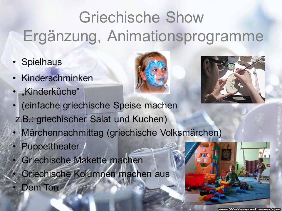 Griechische Show Ergänzung, Animationsprogramme Spielhaus Kinderschminken Kinderküche (einfache griechische Speise machen z.B.: griechischer Salat und