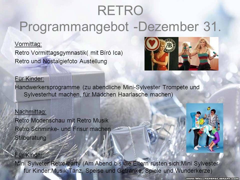 RETRO Programmangebot -Dezember 31. Vormittag: Retro Vormittagsgymnastik( mit Bíró Ica) Retro und Nostalgiefoto Austellung Für Kinder: Handwerkersprog