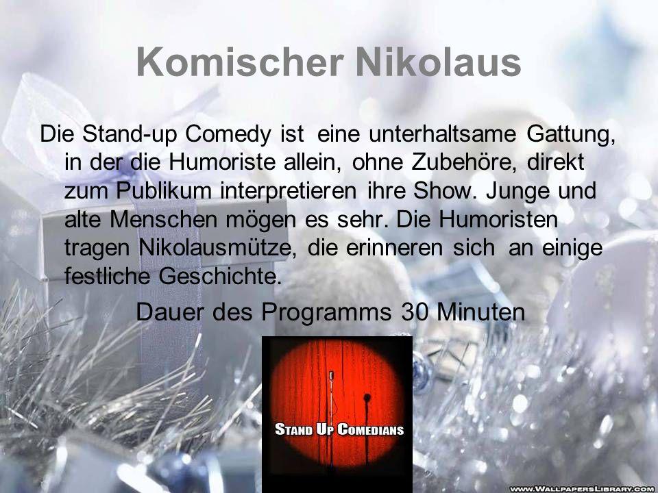 Komischer Nikolaus Die Stand-up Comedy ist eine unterhaltsame Gattung, in der die Humoriste allein, ohne Zubehöre, direkt zum Publikum interpretieren
